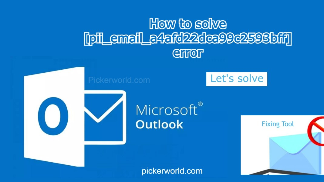 how to solve [pii_email_a4afd22dca99c2593bff] error