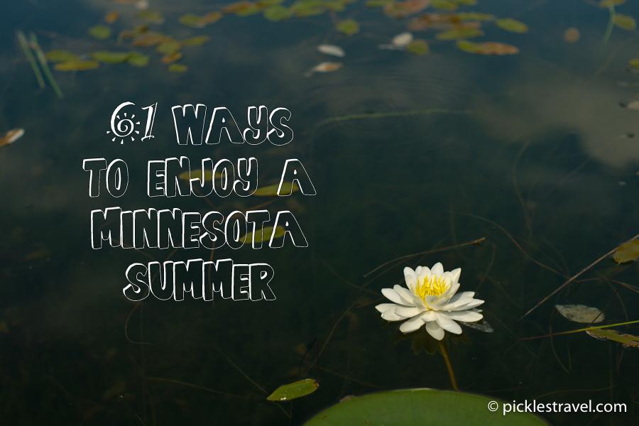 37 Ways To Savor Your Summer: 61 Ways To Enjoy A Minnesota Summer