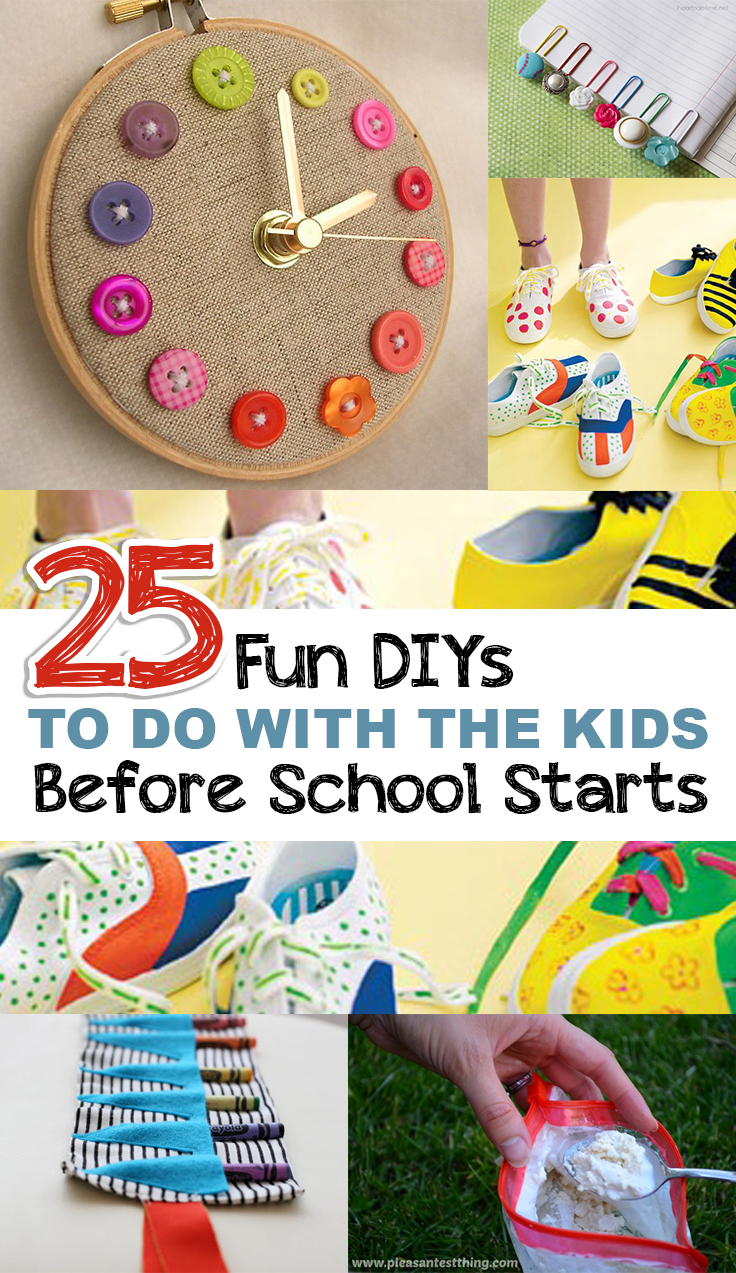 25 Fun DIYS to do with the Kids Before School Starts