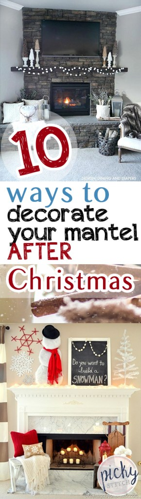how to decorate your home after christmas 10 ways to decorate your mantel after christmas picky stitch 13650