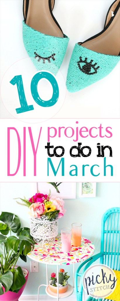 10 DIY Projects to Do in March| DIY Projects, DIY Projects for the Home, DIY Projects to Sell, Spring DIY, Spring DIY Decor, Spring Crafts, Spring Crafts to Sell