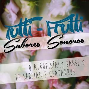 Tutti-Frutti 05/2013