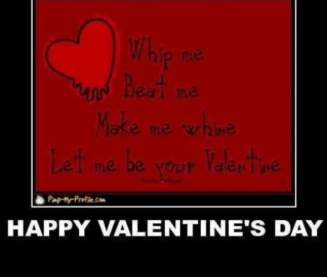 Dank  F F A  And Funny Pic Beat Me Me Whine Happy Valentines Day Memes Funny Pics Frabz Com