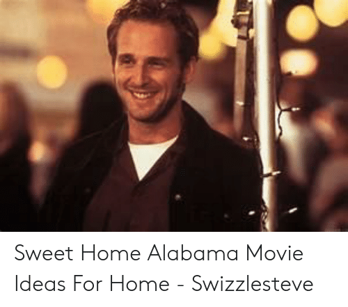 Bobby ray, it's not like that. 25 Best Memes About Sweet Home Alabama Movie Sweet Home Alabama Movie Memes