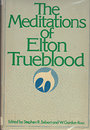The meditations of Elton Trueblood - Elton Trueblood