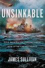 Unsinkable: Five Men and the Indomitable Run of the USS Plunkett - James Sullivan