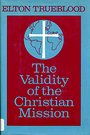 The validity of the Christian mission - Elton Trueblood