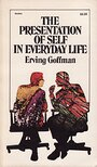 The Presentation of Self in Everyday Life - Erving Goffman
