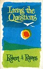 Living the questions - Robert Arnold Raines