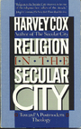 Religion in the Secular City: Toward a Postmodern Theology - Harvey Cox
