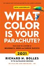 What Color Is Your Parachute? 2021: Your Guide to a Lifetime of Meaningful Work and Career Success - Richard N. Bolles