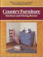 Country Furniture: Kitchens and Dining Rooms (Build-it-better-yourself Woodworking Projects) - Nick Engler