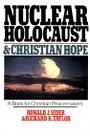 Nuclear Holocaust and Christian Hope: A Book for Christian Peacemakers - Ronald J. Sider