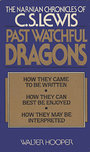 Past Watchful Dragons: The Narnian Chronicles of C. S. Lewis - Walter Hooper