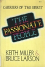 The Passionate People: Carriers of the Spirit - Keith Miller