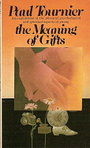 The Meaning of Gifts: An Exploration of the Physical, Psychological and Spiritual Aspects of Giving - Paul Tournier