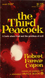 The Third Peacock: The Problem of God and Evil - Robert Farrar Capon