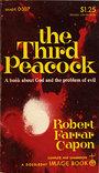 The Third Peacock: The Problem of God and Evil - Robert Farrar Capon