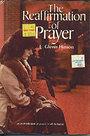 The reaffirmation of prayer - E. Glenn Hinson