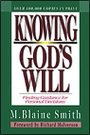 Knowing God's Will: Biblical Principles of Guidance - M. Blaine Smith