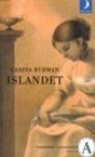 Islandet : roman by Carina Burman