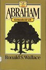 Abraham: Genesis 12-23 (The Bible for every day) - Ronald S Wallace