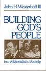 Building God's People in a Materialistic Society (Schaff Lectures at Pittsburgh Theological Seminary ; 1980) - John H. Westerhoff