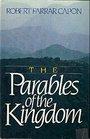 The Parables of the Kingdom - Robert Farrar Capon