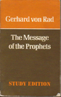 The message of the prophets; - Gerhard von Rad