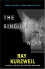 The Singularity Is Near: When Humans Transcend Biology - Ray Kurzweil