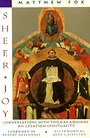Sheer Joy: Conversations With Thomas Aquinas on Creation Spirituality - Matthew Fox