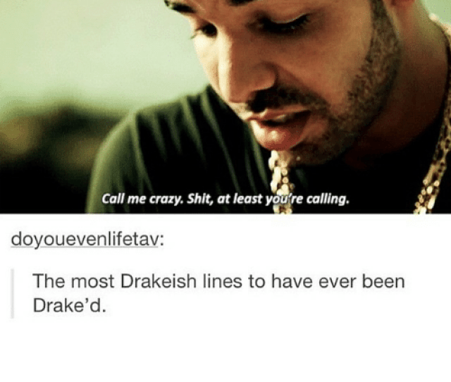 Crazy Drake And Funny Call Me Crazy Shit At Least You