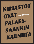 Kai Ekholm: Kirjasrot ovat palaessaankin kauniita (BTJ 2010)