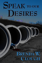 Speak To Our Desires by B. W. Clough
