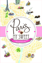 Paris, My Sweet: A Year in the City of Light…