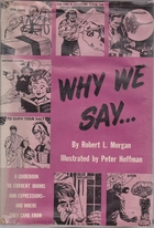 Why we say: A guidebook to current idioms…
