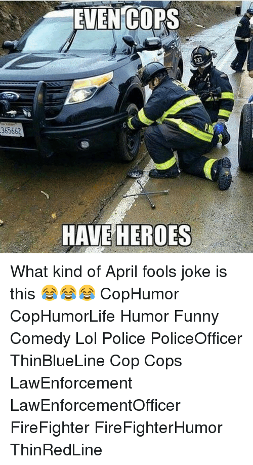 Funny Cop Vs Firefighter Memes