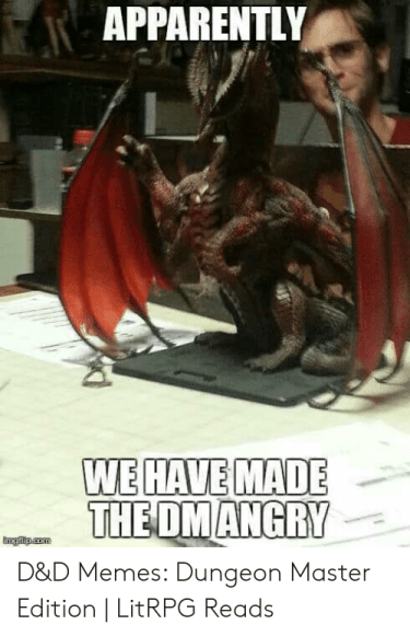 APPARENTLY WE HAVE MADE D&D Memes Dungeon Master Edition | LitRPG ...