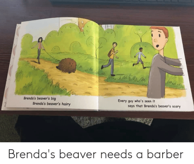 Barber Funny And Beaver Brendas Beavers Big Every Guy Whos Seen It Brendas