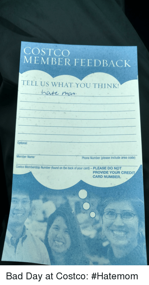 COSTCO MEMBER FEEDBACK TELL US WHAT YOU THINK! Hate Mom ... on Costco Number id=22272