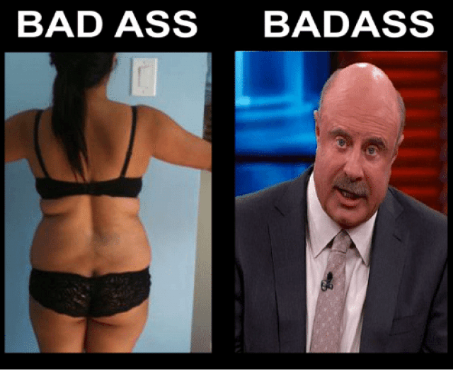 Ass Bad And God Danger Of Confusion Bad Ass Badass