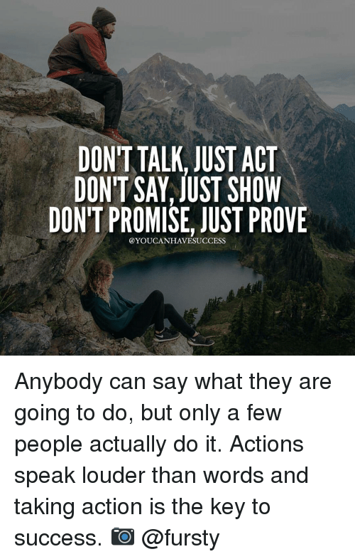 Your Actions If Words Actions Speak Whats Dont They Say Louder Words