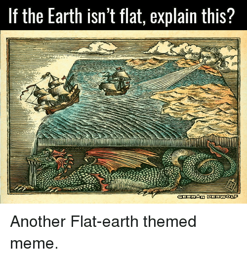 If the Earth Isn't Flat Explain This? | Meme on ME.ME