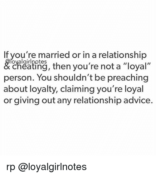 Advice Cheating And Memes If Youre Married Or In A Relationship