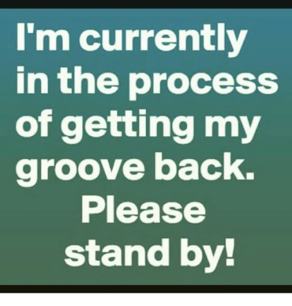 Image result for getting my groove back