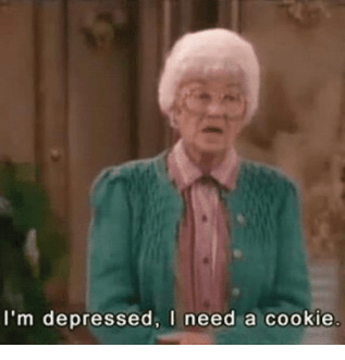 Image result for I'm depressed. I need a cookie meme
