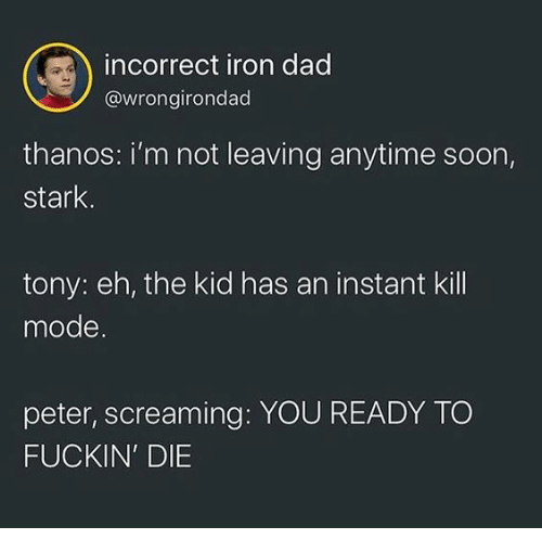 Incorrect Iron Dad Thanos I'm Not Leaving Anytime Soon ...