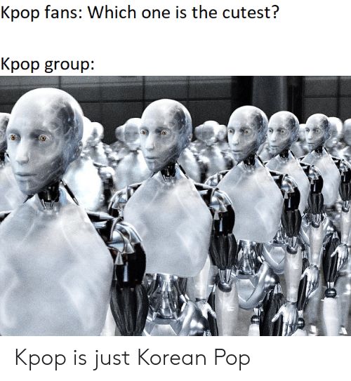 https://i1.wp.com/pics.me.me/kpop-fans-which-one-is-the-cutest-kpop-group-kpop-57347549.png