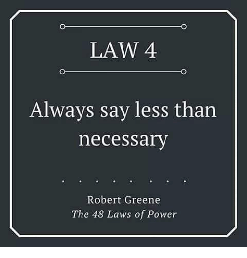 Image result for law 4 always say less than necessary