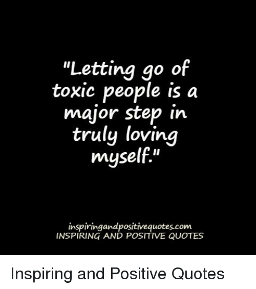 People Quotes Toxic Letting Go About